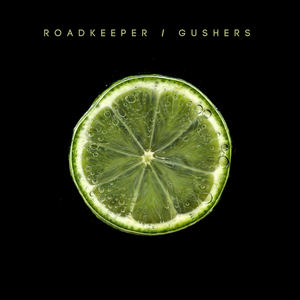 Roadkeeper - Gushers