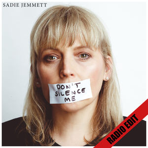 Sadie Jemmett - Don't Silence Me (Radio Edit)
