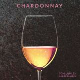 Tom Lumley And The Brave Liaison - Chardonnay