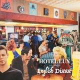 Hotel Lux - English Disease