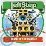 Left Step Band - Rebels of the Frontline
