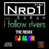 ALVIN PRODUCTION ®  - Nrd1 Ft. Sarah - I Follow Rivers (DJ Alvin Extended Mix)