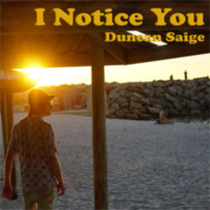 Duncan Saige - I Notice You
