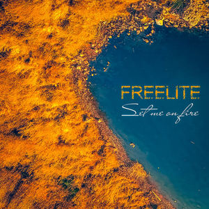 Freelite - Set Me on Fire