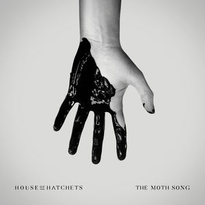 House of Hatchets - The Moth Song