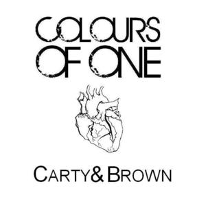 Colours Of One - Carty & Brown