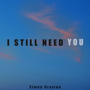 Simon Gravino - I Still Need You