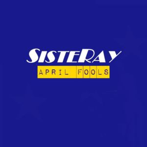 Sisteray - April Fools