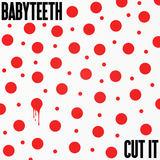 BABYTEETH - Cut It