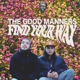The Good Manners - Find Your Way