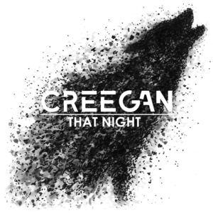 Creegan - That Night