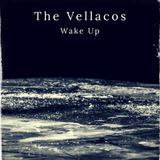 The Vellacos - Wake Up