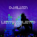 ALVIN PRODUCTION ®  - DJ Alvin - Lento Violento Mix