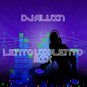 AlvinProduction - DJ Alvin - Lento Violento Mix