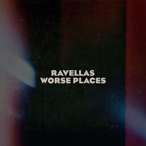 Ravellas - Worse Places