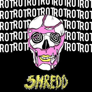 Shredd - Rot