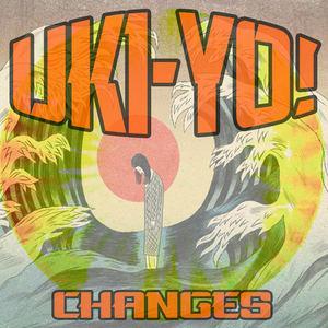 Uki-Yo - Changes