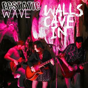Ecstatic Wave - Walls Cave In