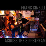 Franc Cinelli - Across The Slipstream