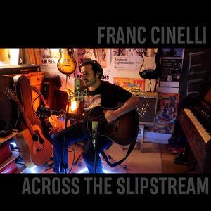 Franc Cinelli - Across The Slipstream