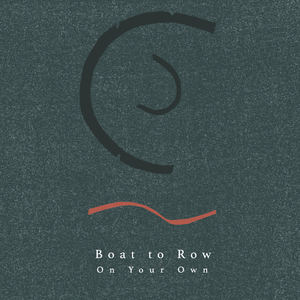 Boat To Row - On Your Own