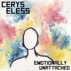 Cerys Eless - Emotionally Unattached