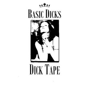 Basic Dicks - Gone Off Steak