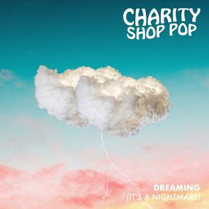 Charity Shop Pop - Dreaming (It's A Nightmare)