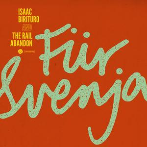 Isaac Birituro & The Rail Abandon - Fur Svenja