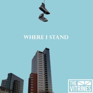 The Vitrines - Where I Stand