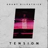 Grant Kilpatrick - Tension