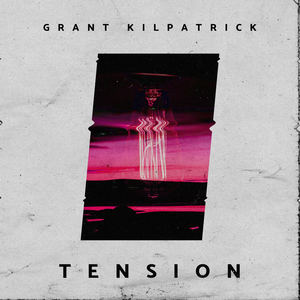 Grant Kilpatrick - Tension