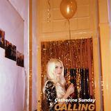Catherine Sunday - Calling
