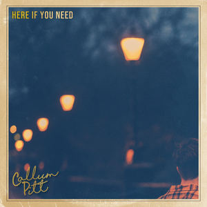 Callum Pitt - Here If You Need