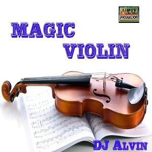 AlvinProduction - DJ Alvin - Magic Violin