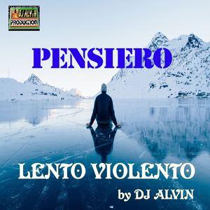 AlvinProduction - DJ Alvin - Pensiero Lento Violento