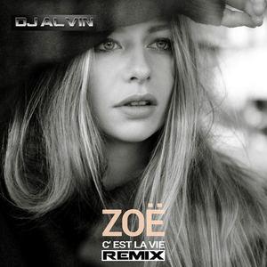 AlvinProduction - Zoe Straub - C'est La Vie (DJ Alvin Remix)