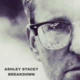 Ashley Stacey - Breakdown
