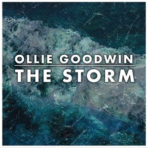 Ollie Goodwin - The Storm
