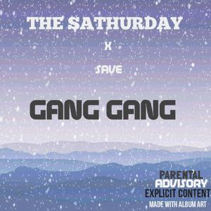 The Sathurday - Gang Gang