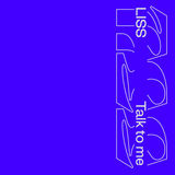 Liss - Talk To Me
