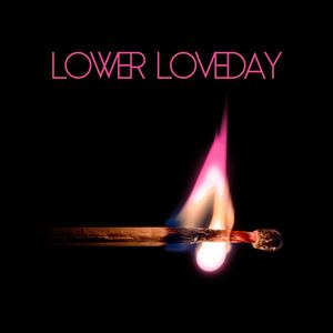 Lower Loveday - The Fire That Burns Inside