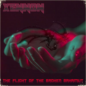 XENNON - The Flight of the Broken Bahamut