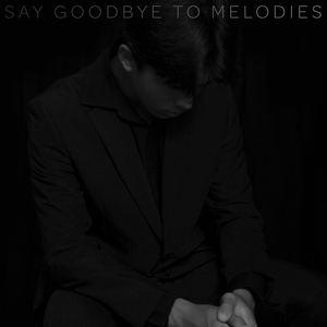 Cheyne Greene - Say Goodbye to Melodies