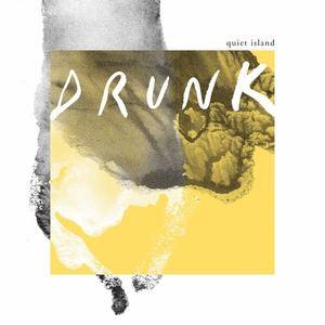 Quiet Island - Drunk
