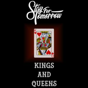 Stay For Tomorrow - Kings and Queens