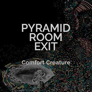 Comfort Creature - Pyramid Room Exit