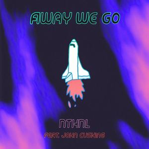 NTHNL - Away We Go (ft. John Cushing)