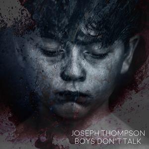 Joseph Thompson - Boys Don't Talk