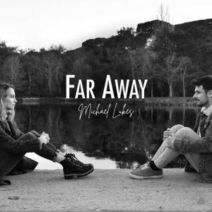 Michael Lukes - Far Away